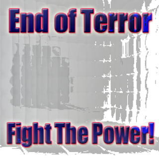 End Of Terror - Fight The Power!