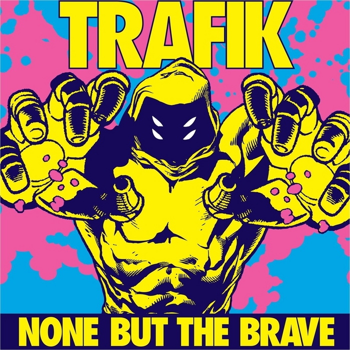trafik none but the brave